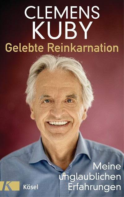 Clemens Kuby - Gelebte Reinkarnation